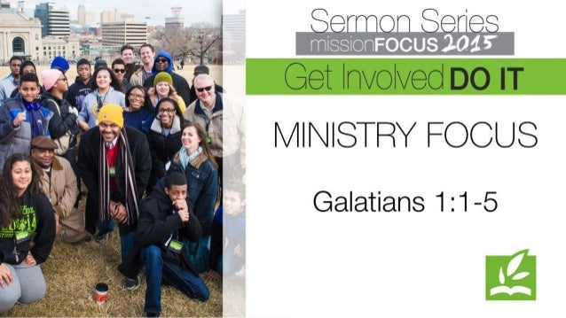 _- _n 0 n mIssIonFocUS 3-01  Get Involved DO IT MINISTRY FOCUS  Galatians 1:1 -5