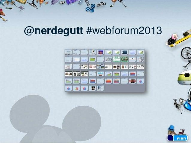 Nye brukervaner hos FINN.no-brukerne - Webforum Oslo - mars 2013 Slide 2