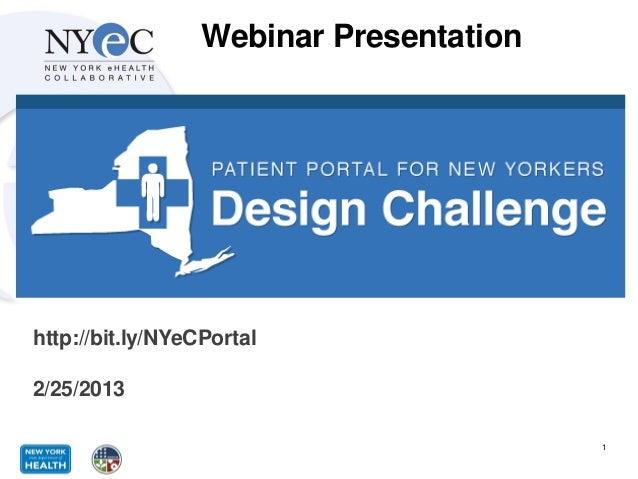 Webinar Presentationhttp://bit.ly/NYeCPortal2/25/2013                                         1