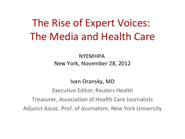 The Rise of Expert Voices:  The Media and Health Care                    NYEMHPA            New York, November 28, 2012   ...