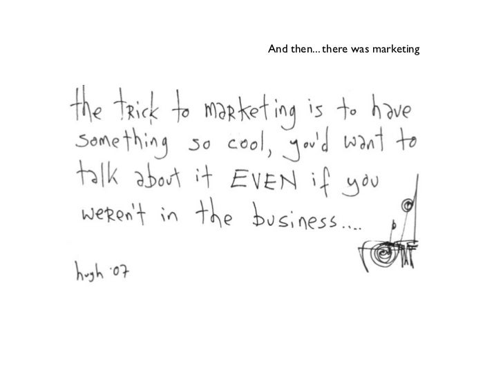 And then... there was marketing