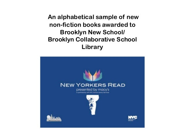 An alphabetical sample of newnon-fiction books awarded to    Brooklyn New School/Brooklyn Collaborative School           L...