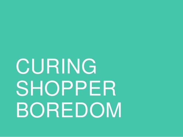 CURING SHOPPER BOREDOM