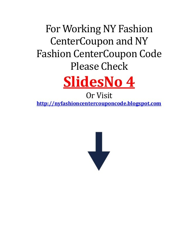 For Working NY Fashion CenterCoupon and NY Fashion CenterCoupon Code Please Check SlidesNo 4 Or Visit http://nyfashioncent...