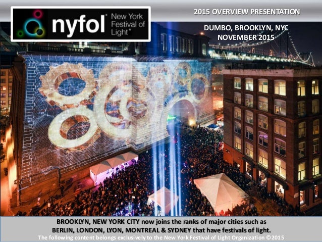 DUMBO, BROOKLYN, NYC NOVEMBER 2015 2015 OVERVIEW PRESENTATION 1 The following content belongs exclusively to the New York ...