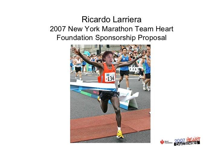 Ricardo Larriera2007 New York Marathon Team Heart  Foundation Sponsorship Proposal