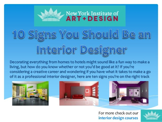 Genial For More Check Out Our Interior Design Courses Decorating Everything From  Homes To Hotels Might Sound ...
