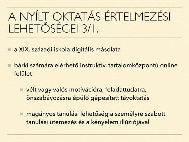A NYÍLT OKTATÁS ÉRTELMEZÉSI LEHETŐSÉGEI 3/1. a XIX. századi iskola digitális másolata bárki számára elérhető instruktív, t...