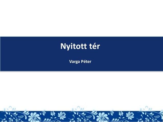 Nyitott tér Varga Péter