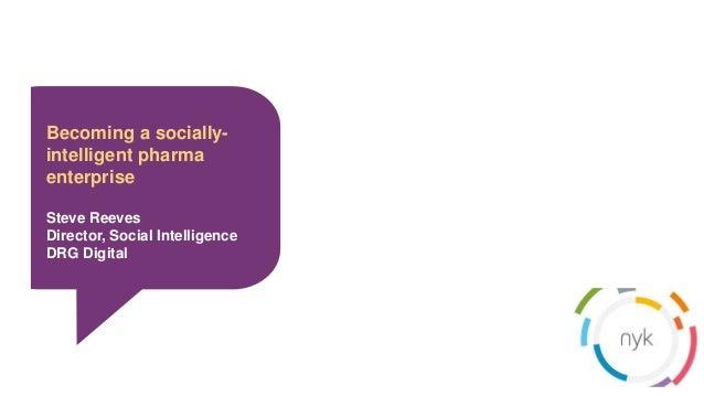 GAJAH ANNUAL REPORT 2015 | 1 Becoming a socially- intelligent pharma enterprise Steve Reeves Director, Social Intelligence...