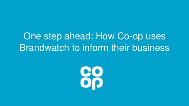 One step ahead: How Co-op uses Brandwatch to inform their business