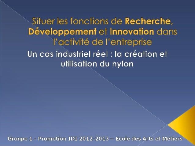    En 1930 et au sein de l'entreprise Du    Pont, une RECHERCHE est menée pour    savoir si les polymères sont une forme ...