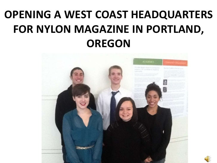OPENING A WEST COAST HEADQUARTERS FOR NYLON MAGAZINE IN PORTLAND,             OREGON