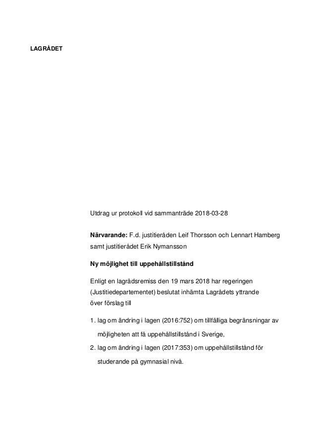 LAGRÅDET Utdrag ur protokoll vid sammanträde 2018-03-28 Närvarande: F.d. justitieråden Leif Thorsson och Lennart Hamberg s...