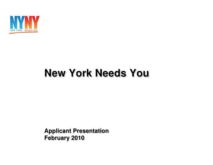 New York Needs You     Applicant Presentation February 2010