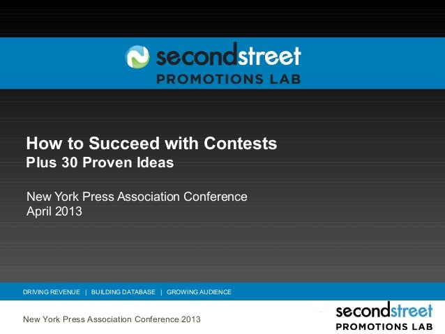 How to Succeed with ContestsPlus 30 Proven IdeasNew York Press Association ConferenceApril 2013DRIVING REVENUE | BUILDING ...