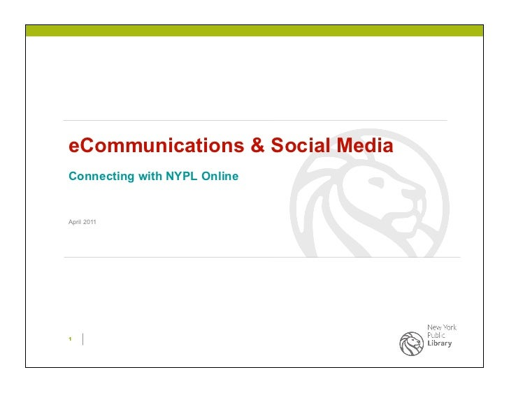 eCommunications & Social MediaConnecting with NYPL OnlineApril 20111