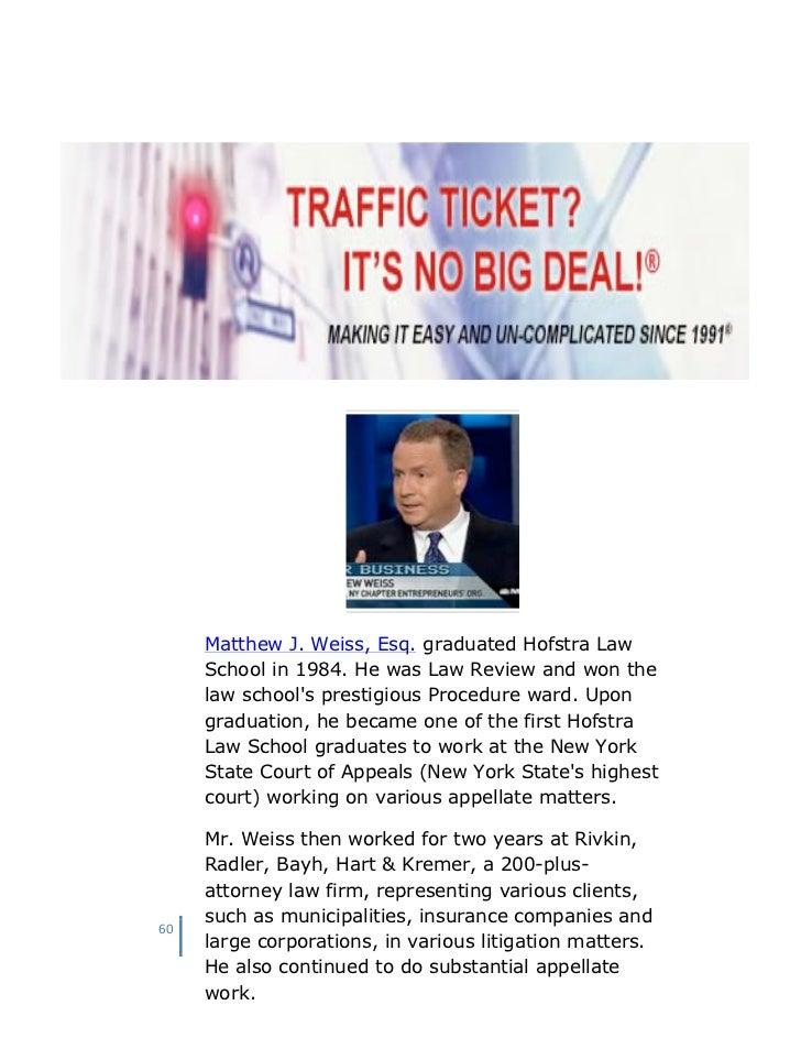 60. Matthew J. Weiss, Esq. Graduated Hofstra Law School ...