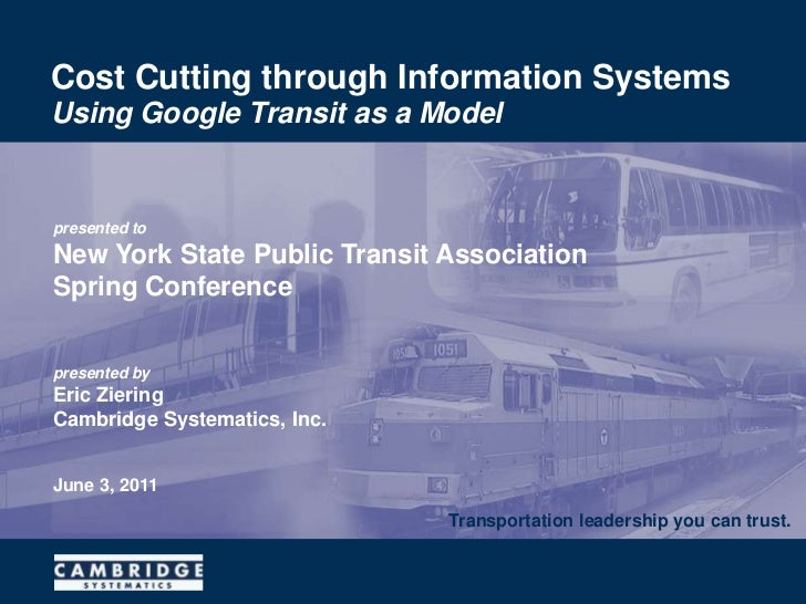 Cost Cutting through Information Systems<br />Transportation leadership you can trust.<br />presented toNew York State Pub...