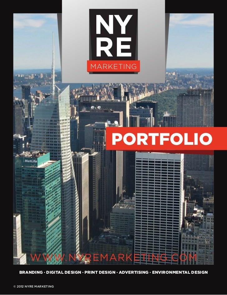 PORTFOLIO        WWW.NYREMARKETING.COM   BRANDING · DIGITAL DESIGN · PRINT DESIGN · ADVERTISING · ENVIRONMENTAL DESIGN© 20...