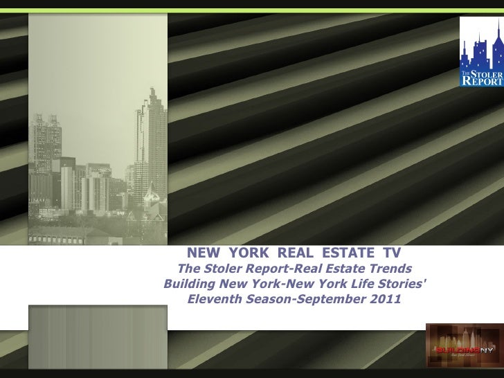 NEW YORK REAL ESTATE TV  The Stoler Report-Real Estate TrendsBuilding New York-New York Life Stories    Eleventh Season-Se...