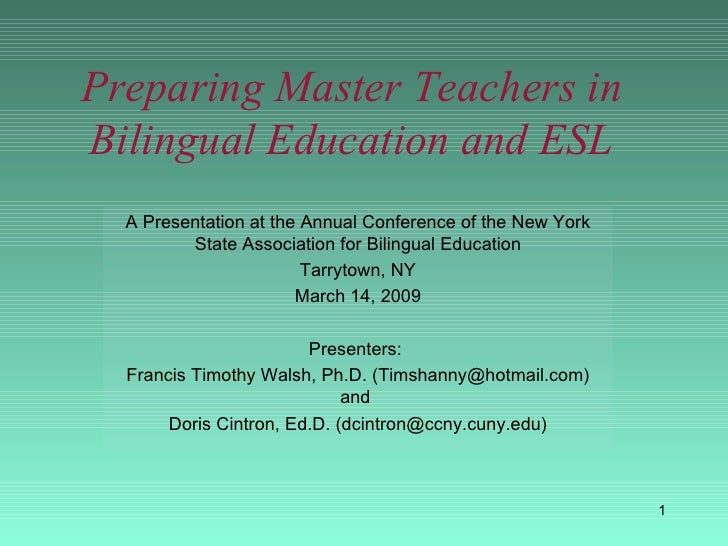 Preparing Master Teachers in Bilingual Education and ESL A Presentation at the Annual Conference of the New York State Ass...