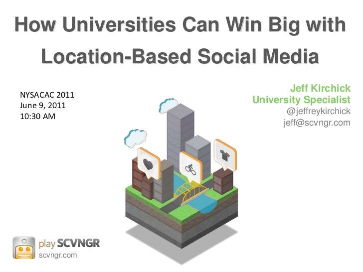 How Universities Can Win Big with Location-Based Social Media<br />Jeff Kirchick<br />University Specialist<br />@jeffreyk...