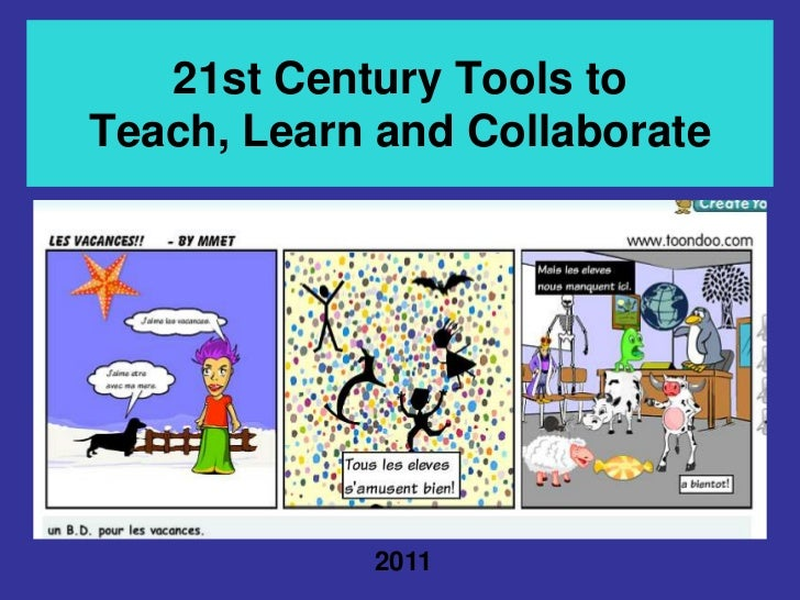 21st Century Tools to Teach, Learn and Collaborate<br />2011<br />
