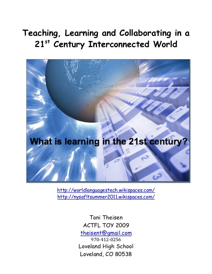 Teaching, Learning and Collaborating in a  21st Century Interconnected World        http://worldlanguagestech.wikispaces.c...