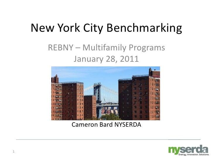 New York City Benchmarking      REBNY – Multifamily Programs           January 28, 2011           Cameron Bard NYSERDA1