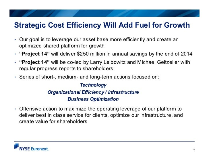 Strategic Cost Efficiency Will Add Fuel for Growth•   Our goal is to leverage our asset base more efficiently and create a...