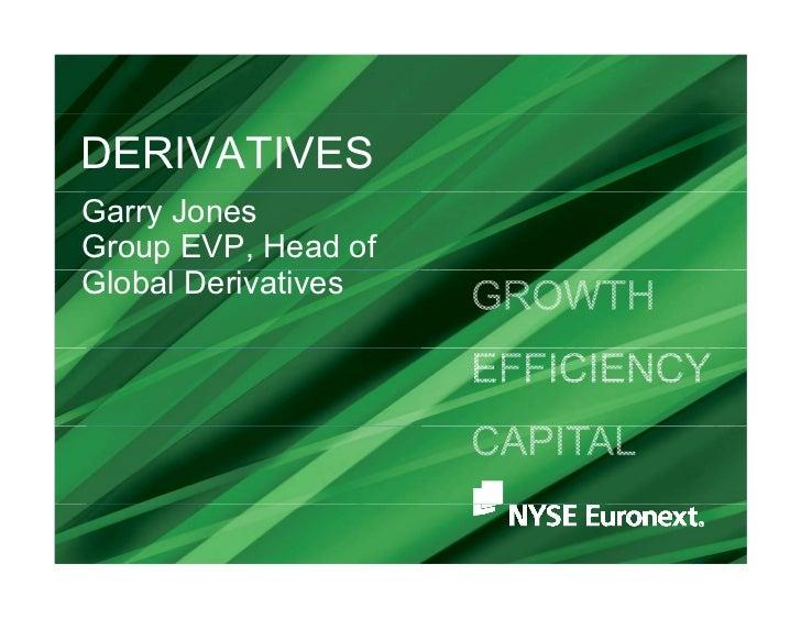 DERIVATIVESGarry JonesGroup EVP, Head ofGlobal D i iGl b l Derivatives