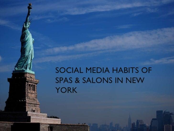SOCIAL MEDIA HABITS OF  SPAS & SALONS IN NEW YORK