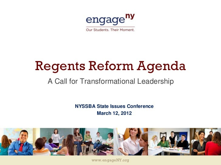 Regents Reform Agenda A Call for Transformational Leadership         NYSSBA State Issues Conference                March 1...