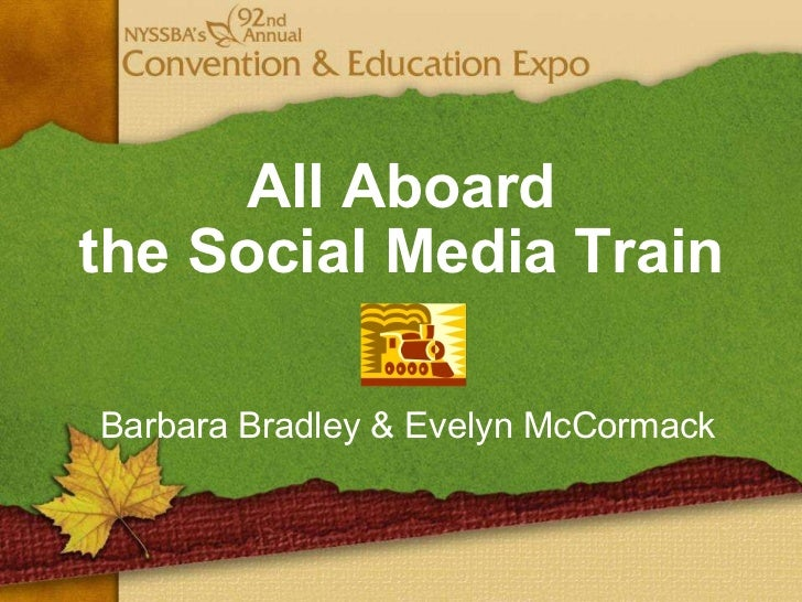 All Aboard the Social Media Train Barbara Bradley & Evelyn McCormack
