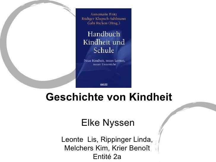 Geschichte von Kindheit Elke Nyssen Leonte  Lis, Rippinger Linda, Melchers Kim, Krier Benoît Entité 2a