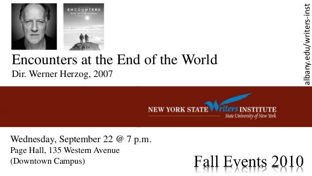 Encounters at the End of the World Dir. Werner Herzog, 2007 Wednesday, September 22 @ 7 p.m. Page Hall, 135 Western Avenue...