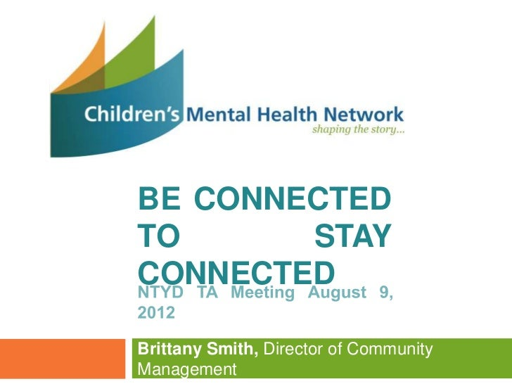BE CONNECTEDTO      STAYCONNECTEDBrittany Smith, Director of CommunityManagement