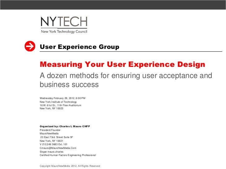 User Experience GroupMeasuring Your User Experience DesignA dozen methods for ensuring user acceptance andbusiness success...