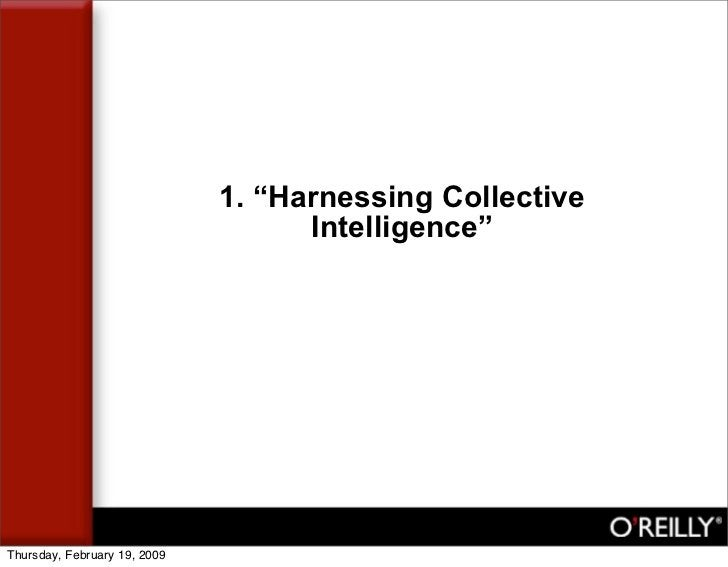 """1. """"Harnessing Collective                                     Intelligence""""     Thursday, February 19, 2009"""