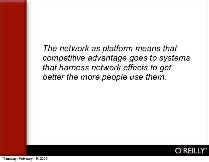 The network as platform means that                         competitive advantage goes to systems                         t...