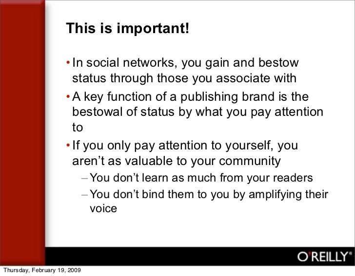 This is important!                       • In social networks, you gain and bestow                        status through t...