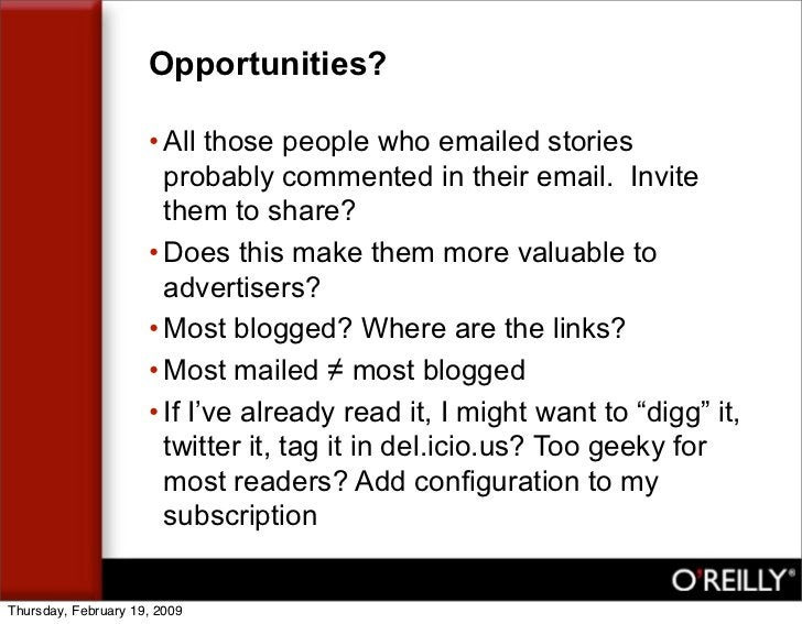 Opportunities?                       • All those people who emailed stories                        probably commented in t...