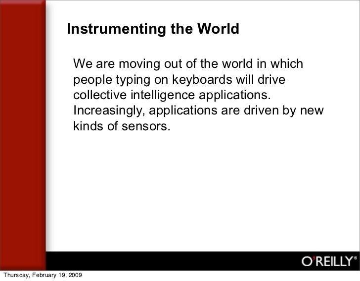 Instrumenting the World                          We are moving out of the world in which                         people ty...
