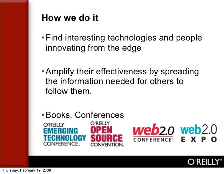 How we do it                       • Find interesting technologies and people                        innovating from the e...