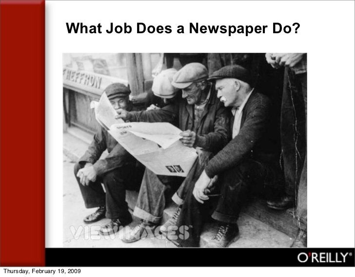 What Job Does a Newspaper Do?                       •http://                       cache.gettyimages.com/xc/              ...