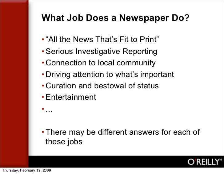 """What Job Does a Newspaper Do?                       • """"All the News That's Fit to Print""""                      • Serious In..."""