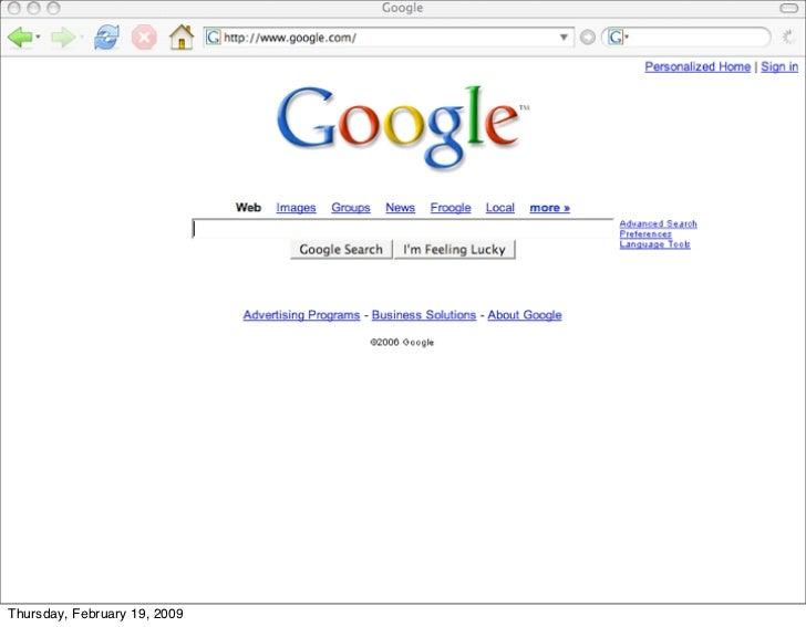 But Google teaches us something                      deeper     Thursday, February 19, 2009