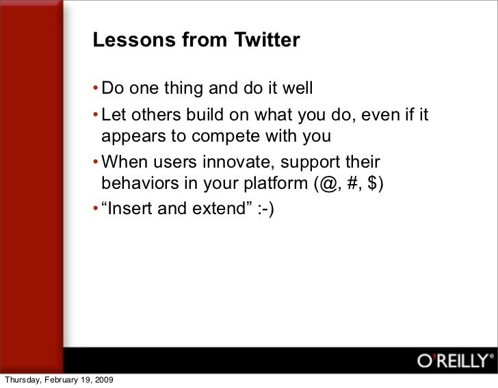 Lessons from Twitter                       • Do one thing and do it well                      • Let others build on what y...