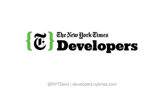 @NYTDevs | developers.nytimes.com